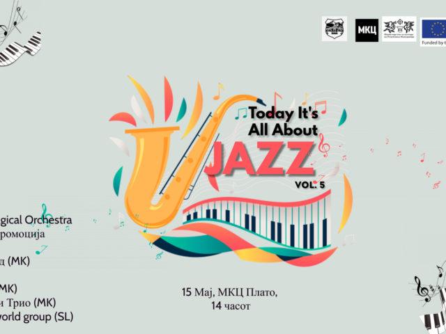 15/05/2021 Петто издание на манифестацијата Today It's All About Jazz Vol.5